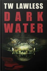 Dark Water by T.W. Lawless - Book 4 in the Peter Clancy Series