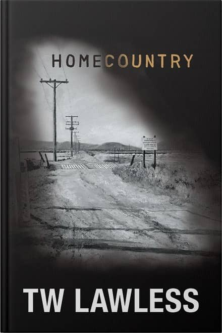 Homecountry by T.W. Lawless - Book 1 in the Peter Clancy Series